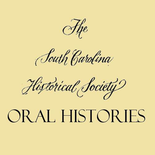 The South Carolina Historical Society Oral Histories