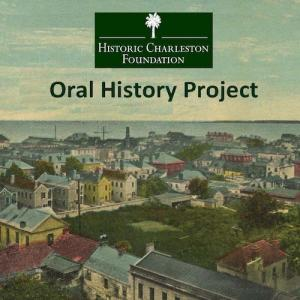 Historic Charleston Foundation Oral History Project